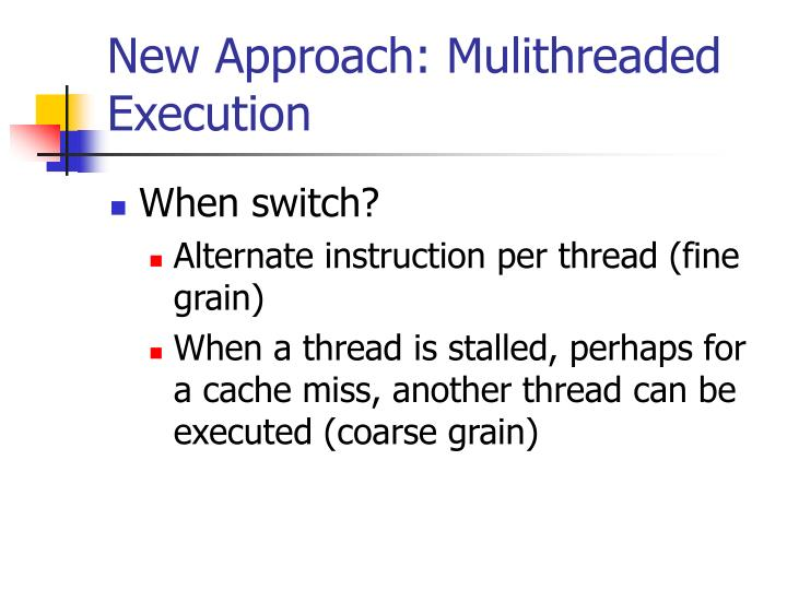 New Approach: Mulithreaded Execution