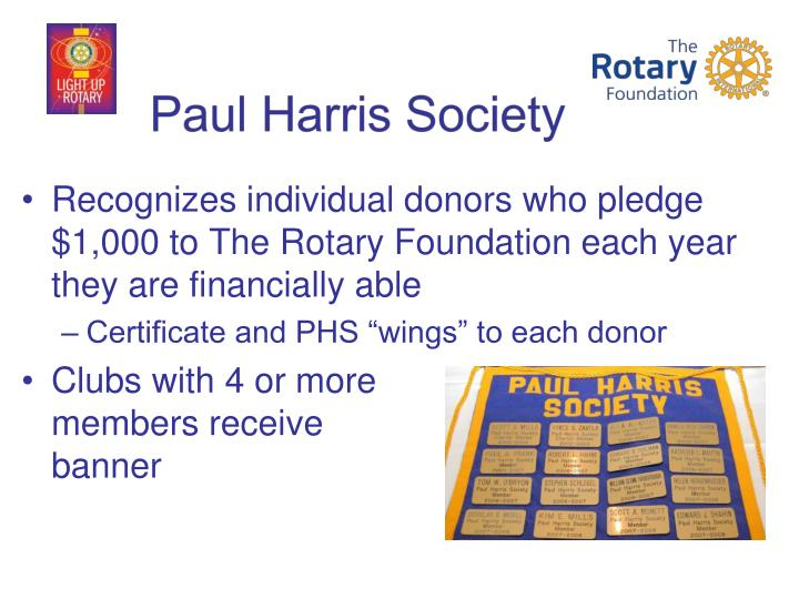 Recognizes individual donors who pledge $1,000 to The Rotary Foundation each year they are financially able