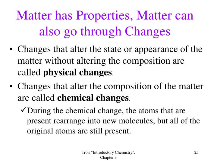 Matter has Properties, Matter can also go through Changes