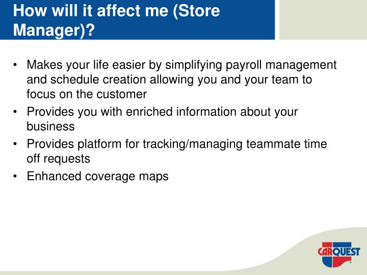 How will it affect me (Store Manager)?