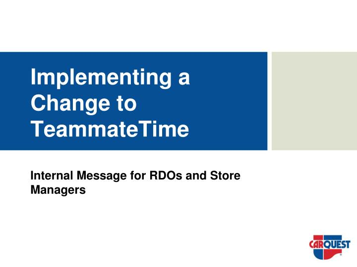 Implementing a change to teammatetime