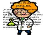 learning to use the microscope