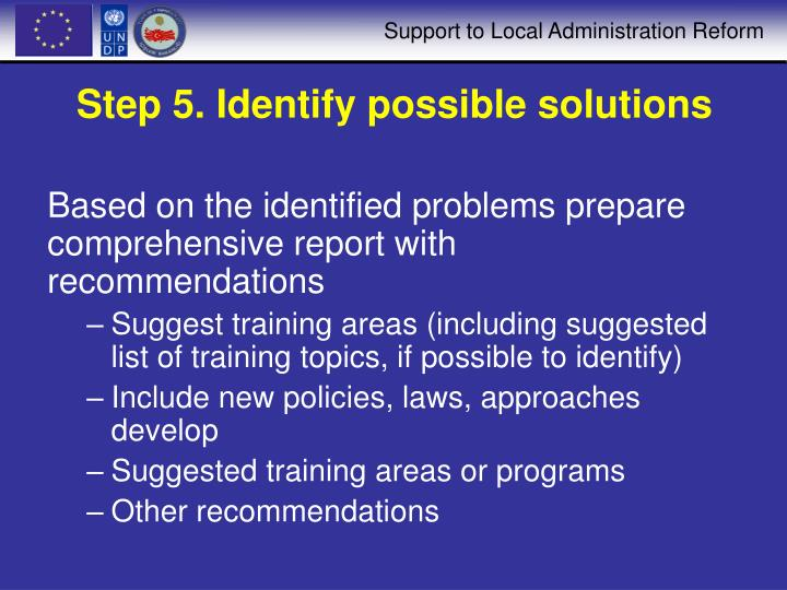 Step 5. Identify possible solutions