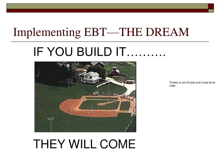 Implementing EBT—THE DREAM