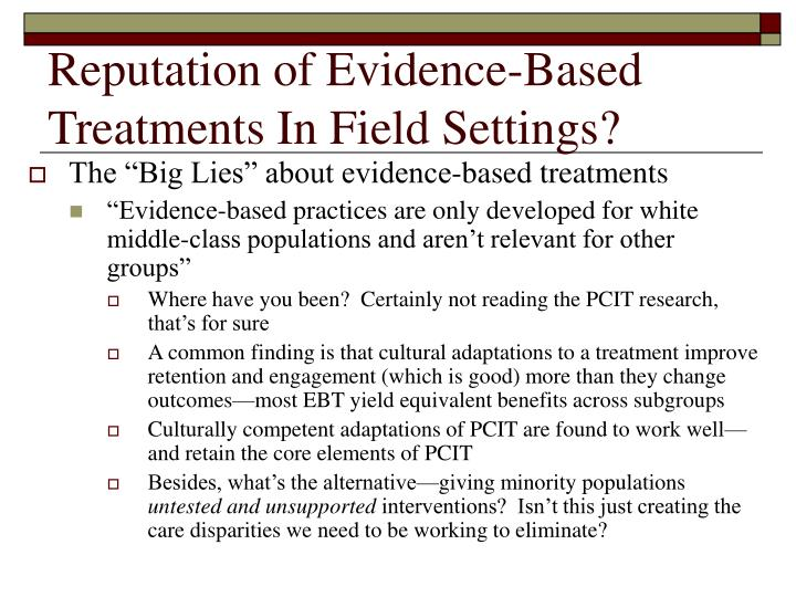 Reputation of Evidence-Based Treatments In Field Settings?