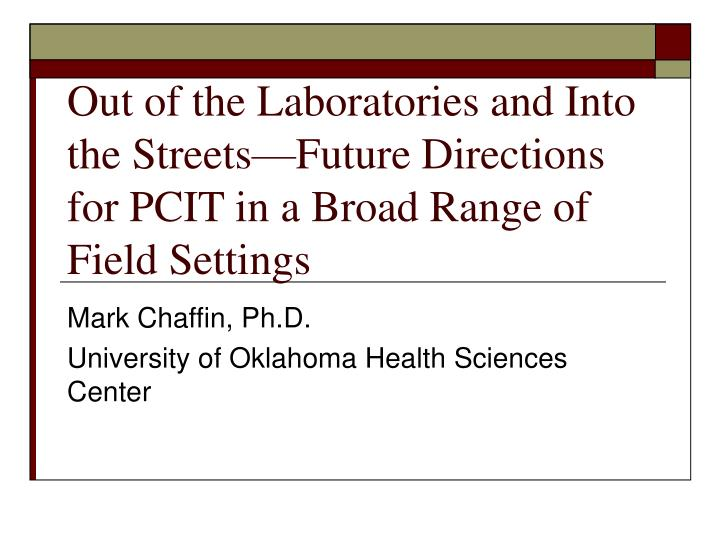 Out of the Laboratories and Into the Streets—Future Directions for PCIT in a Broad Range of Field ...