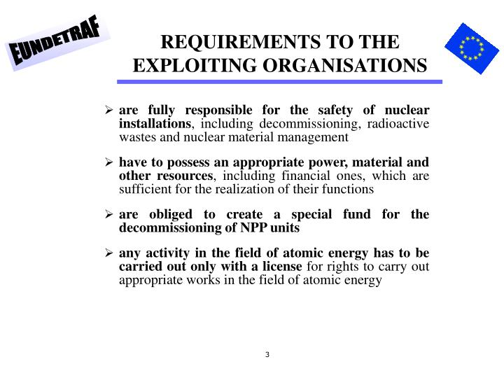 Requirements to the exploiting organisations