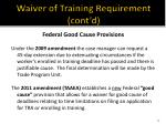 waiver of training requirement cont d7