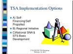tsa implementation options
