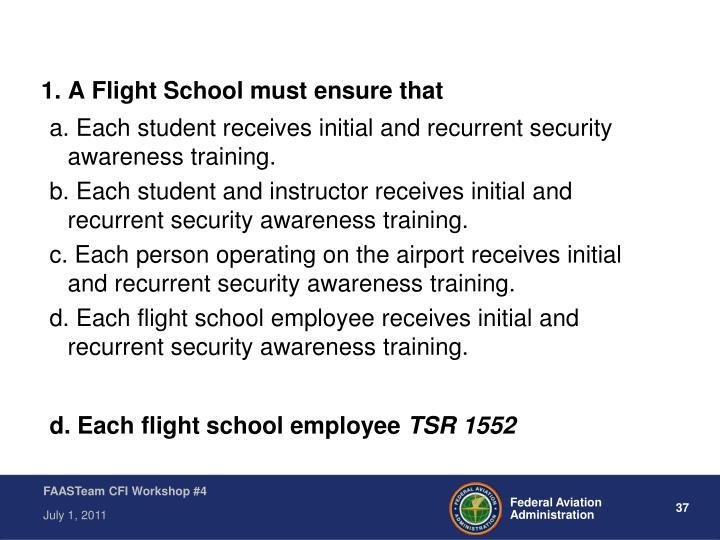 1. A Flight School must ensure that