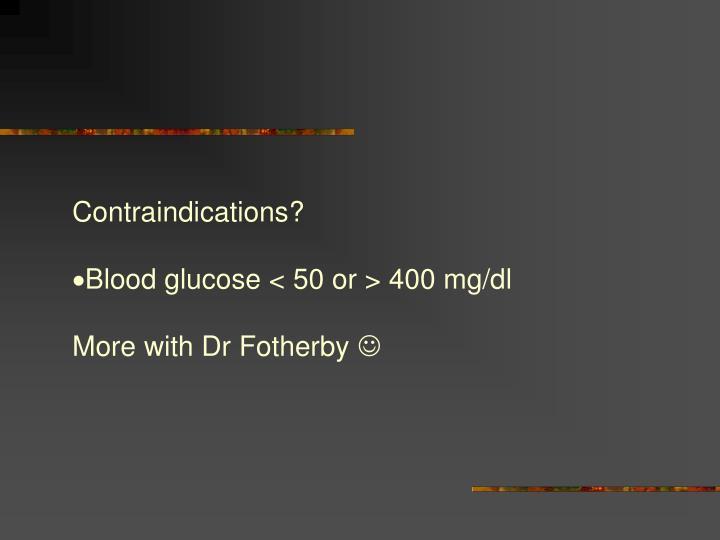 Contraindications?