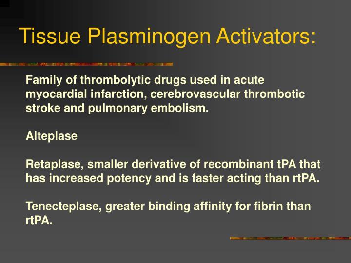 Tissue Plasminogen Activators: