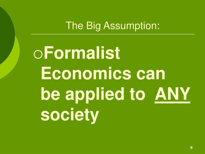 The Big Assumption: