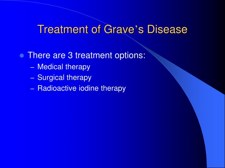 Treatment of Grave