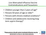live attenuated influenza vaccine contraindications and precautions
