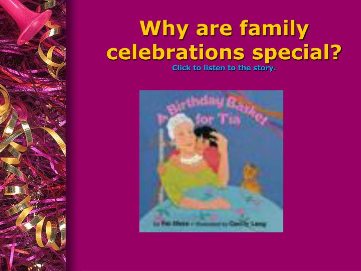 Why are family celebrations special click to listen to the story