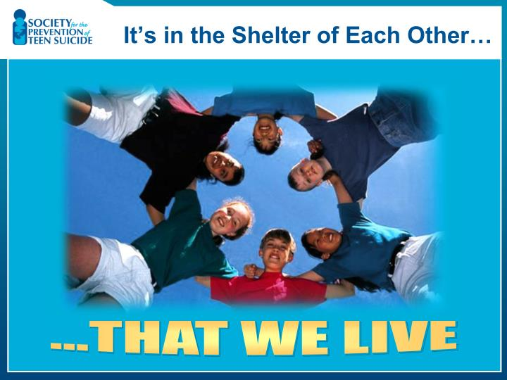 It's in the Shelter of Each Other…
