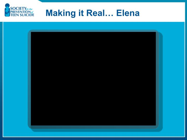 Making it Real… Elena