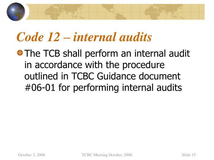 Code 12 – internal audits