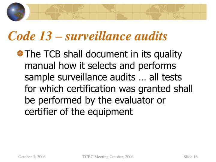 Code 13 – surveillance audits