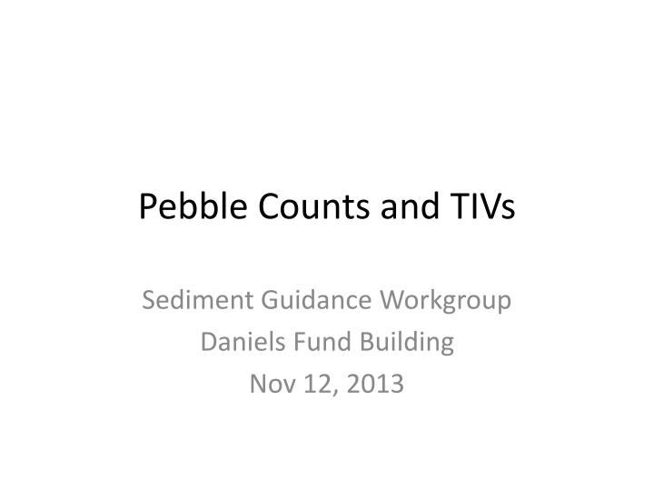 pebble counts and tivs n.