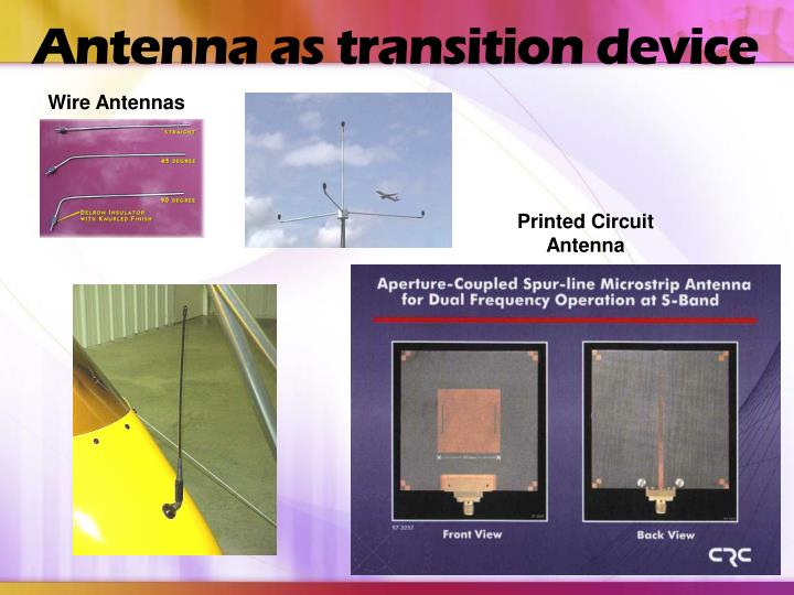 Antenna as transition device