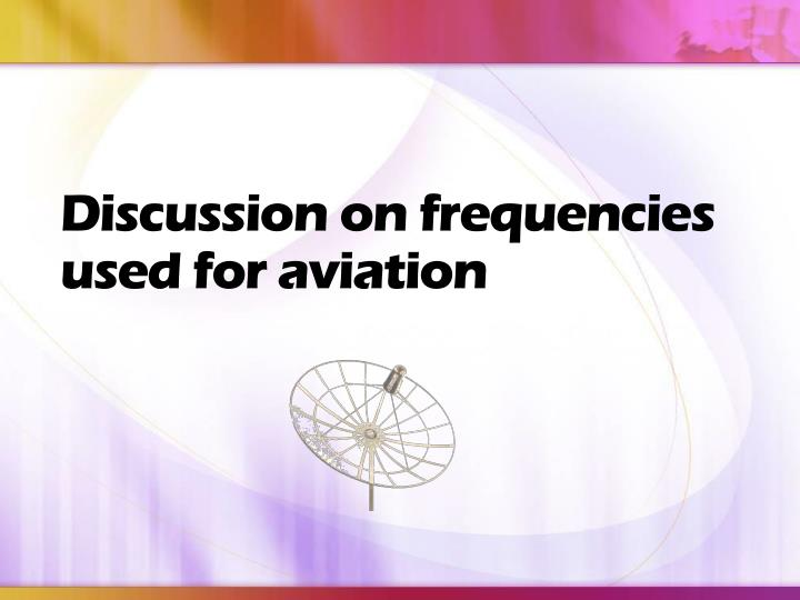 Discussion on frequencies used for aviation