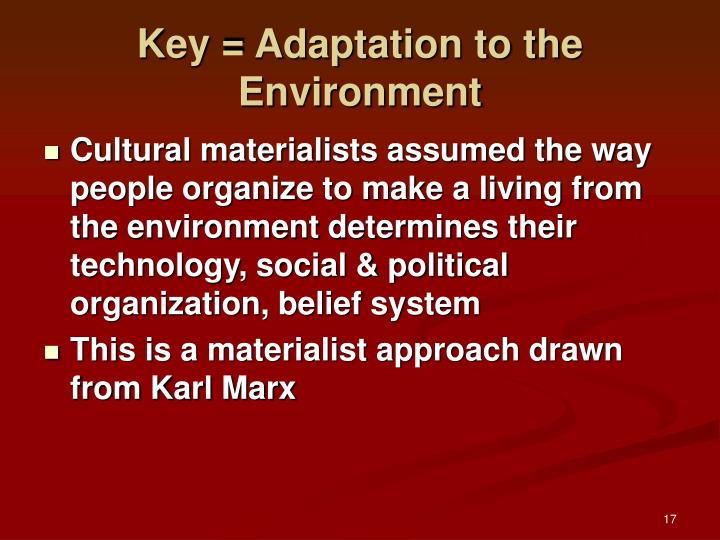 Key = Adaptation to the Environment