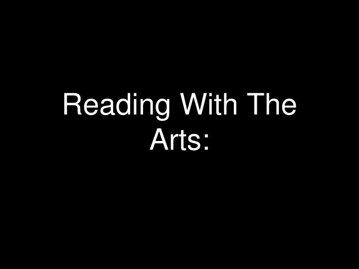 Reading With The Arts: