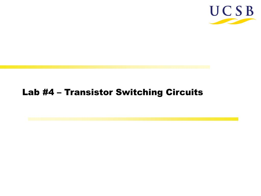 Ppt Lab 4 Transistor Switching Circuits Powerpoint Presentation Wiring Diagram As Well Npn Switch Circuit N