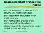 engineers shall protect the public