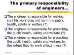 the primary responsibility of engineers