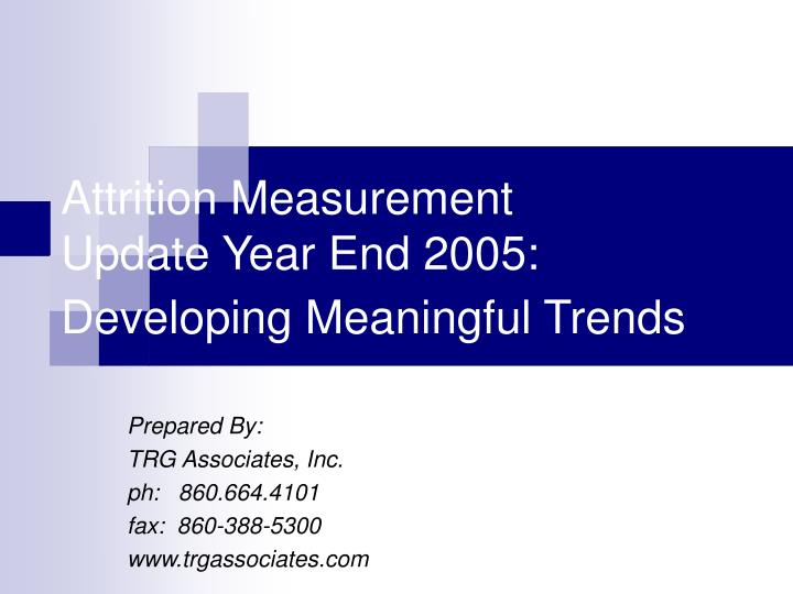 attrition measurement update year end 2005 developing meaningful trends n.