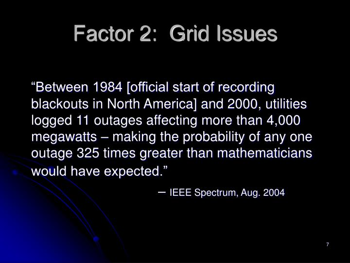 Factor 2:  Grid Issues