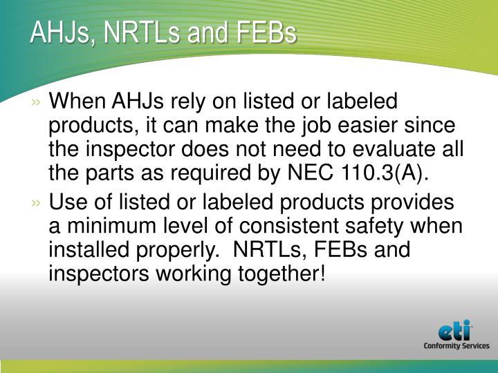 AHJs, NRTLs and FEBs