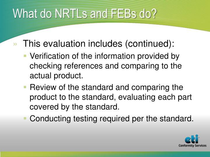 What do NRTLs and FEBs do?