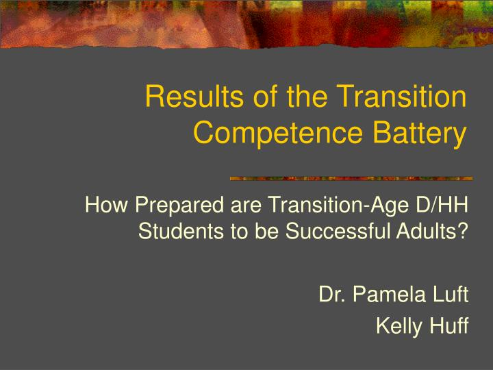 results of the transition competence battery n.