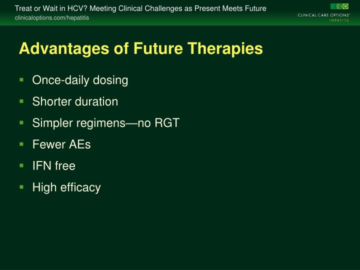 Advantages of Future Therapies