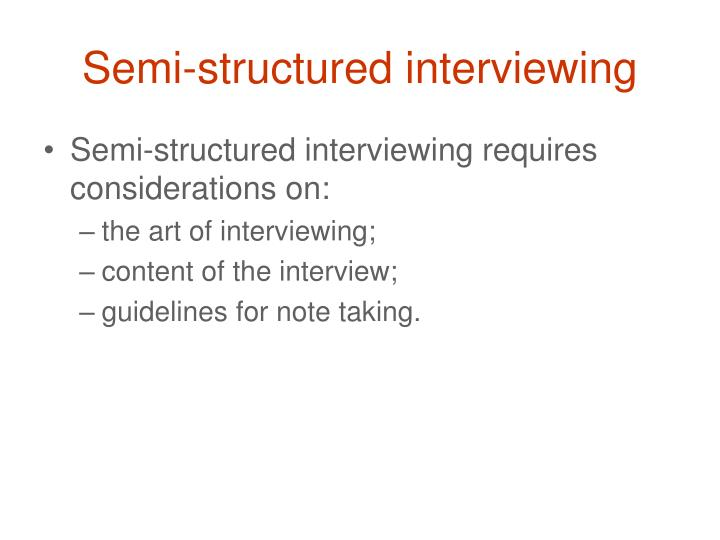 Semi-structured interviewing
