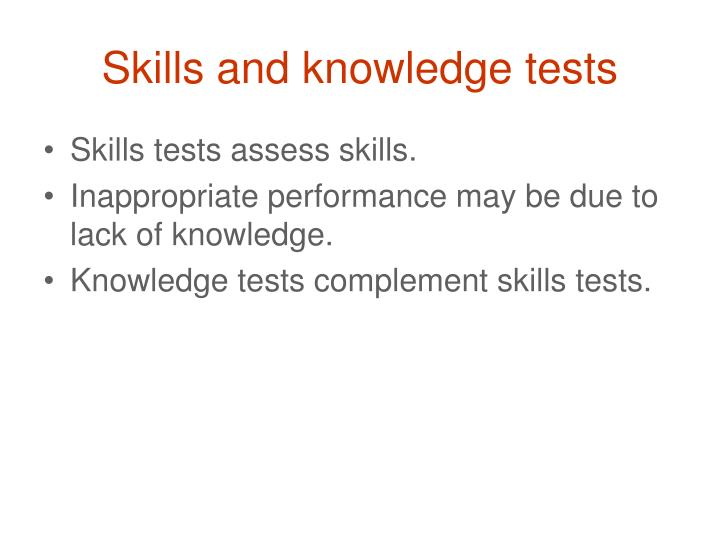 Skills and knowledge tests