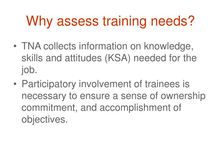 Why assess training needs?