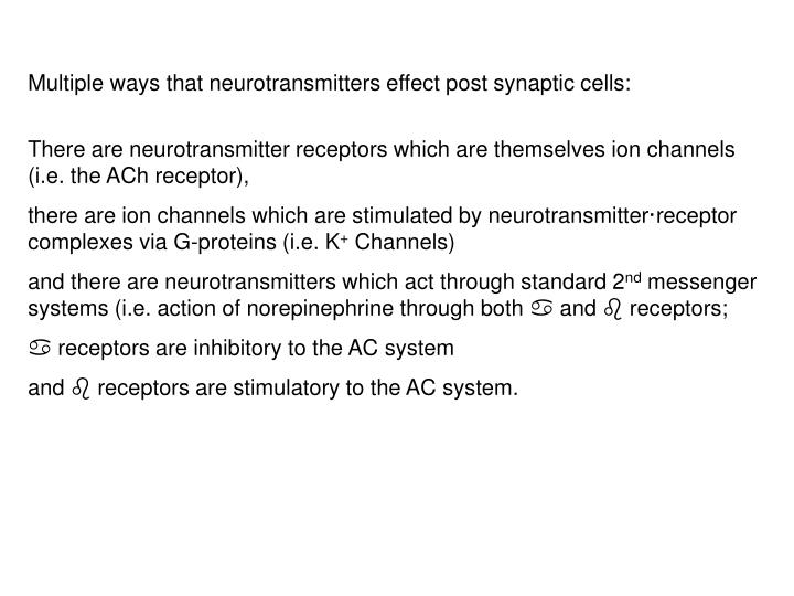Multiple ways that neurotransmitters effect post synaptic cells:
