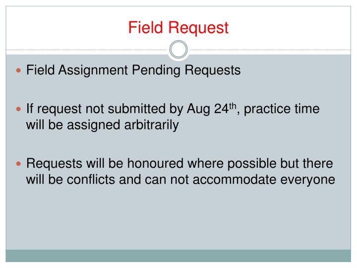 Field Request