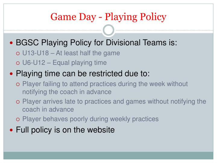 Game Day - Playing Policy