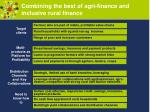 combining the best of agri finance and inclusive rural finance