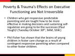 poverty trauma s effects on executive functioning are not irreversible
