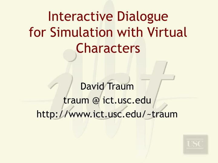 interactive dialogue for simulation with virtual characters n.