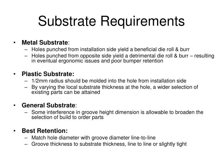 Substrate Requirements