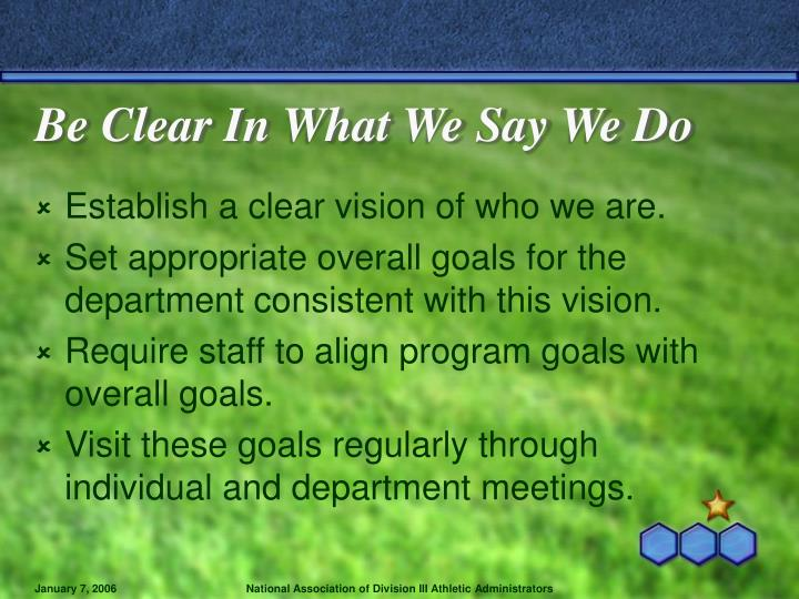 Be Clear In What We Say We Do