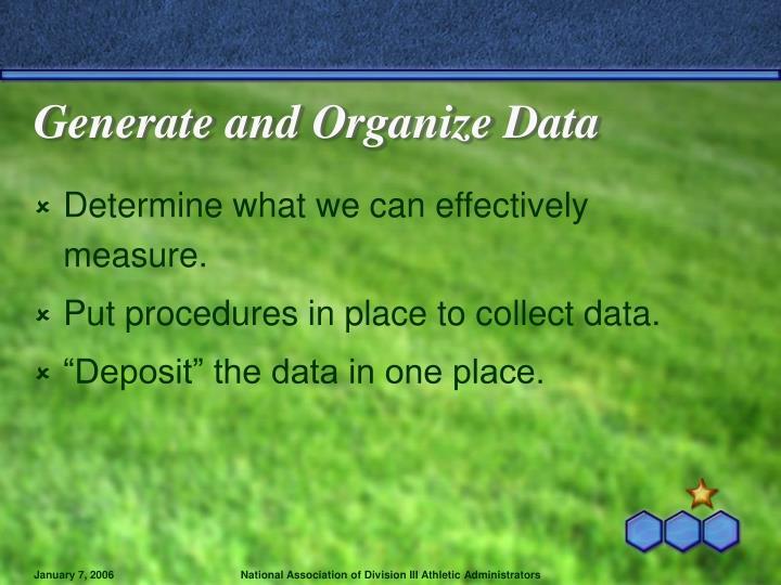 Generate and Organize Data